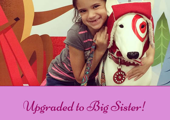 Upgraded to Big Sister!